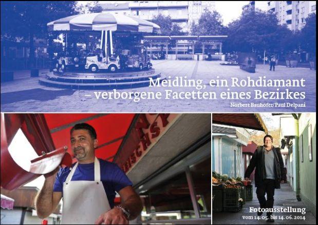 "Fotoausstellung ""Meidling, ein Rohdiamant – verborgene Facetten eines Bezirkes"" Norbert Bauhofer + PaulDelpani"