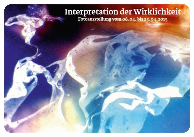 """Einladung zur Fotoausstellung """"Interpretation der Wirklichkeit"""""""