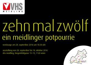 """Gruppenausstellung """"zehn mal zwölf - ein Meidlinger Potourrie"""" - 28.09.-18.10.2016 in der VHS Meidling"""